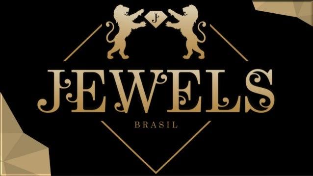 Possui mais de 500 lojas consumidoras em todo Brasil Jewels Brasil CNPJ: 20.930.268/0001-30 Rua Clarinho Sebastião da Cunh...