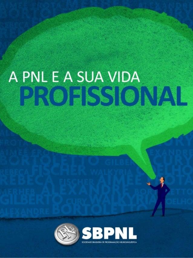 A PNL e a sua                                                                                vida profissionalA SBPNL e a ...