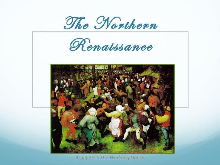 The Northern Renaissance Brueghel's  The Wedding Dance