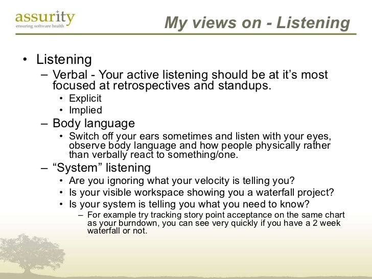 My views on - Listening <ul><li>Listening </li></ul><ul><ul><li>Verbal - Your active listening should be at it's most focu...