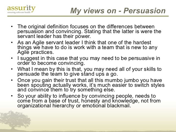 My views on - Persuasion <ul><li>The original definition focuses on the differences between persuasion and convincing. Sta...