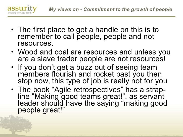 My views on - Commitment to the growth of people <ul><li>The first place to get a handle on this is to remember to call pe...