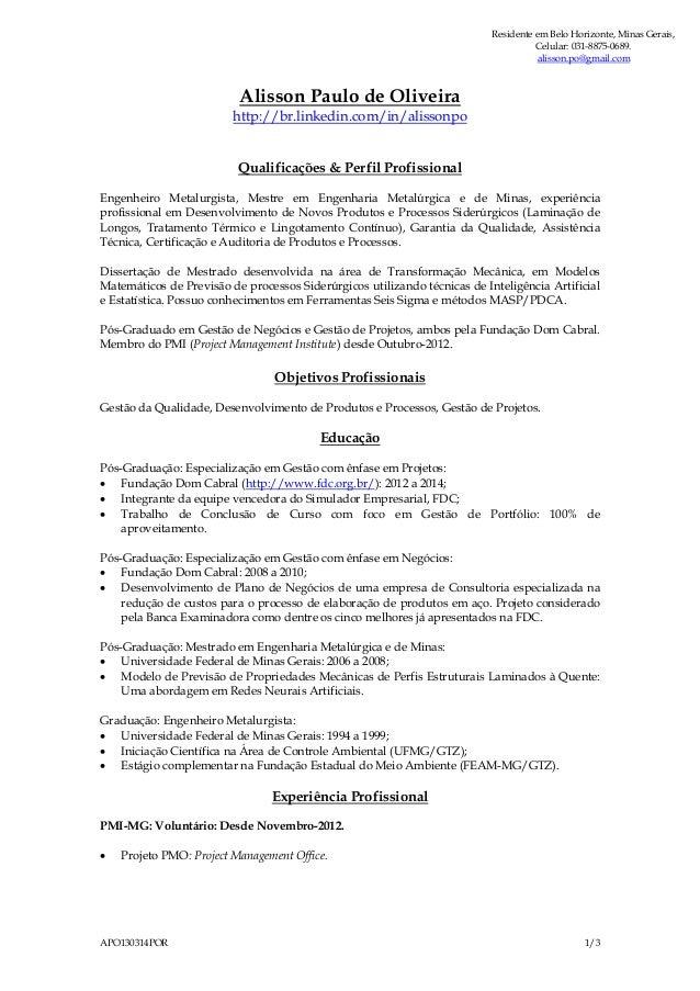 APO130314POR 1/3 Alisson Paulo de Oliveira http://br.linkedin.com/in/alissonpo Qualificações & Perfil Profissional Engenhe...