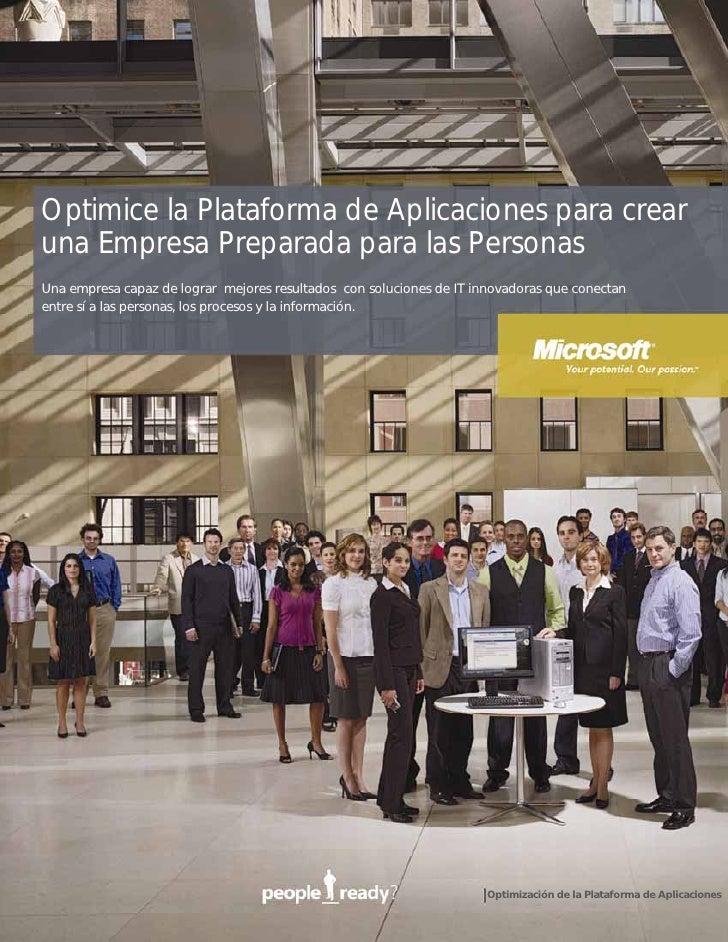Optimice la Plataforma de Aplicaciones para crear una Empresa Preparada para las Personas Una empresa capaz de lograr mejo...