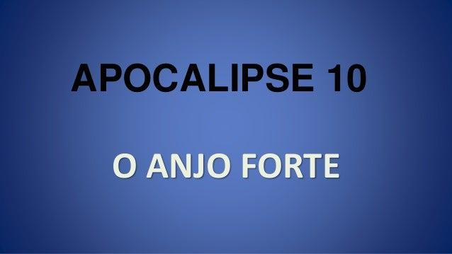 O ANJO FORTE APOCALIPSE 10