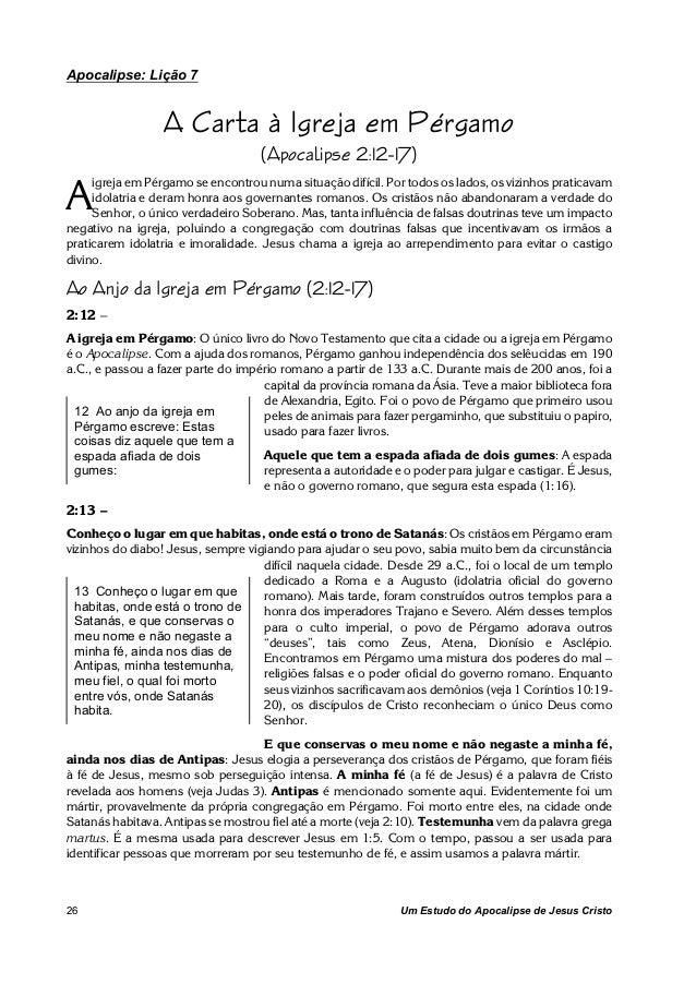 Apocalipse: Lição 7  A Carta à Igreja em Pérgamo  (Apocalipse 2:12-17)  Aigreja em Pérgamo se encontrou numa situação difí...
