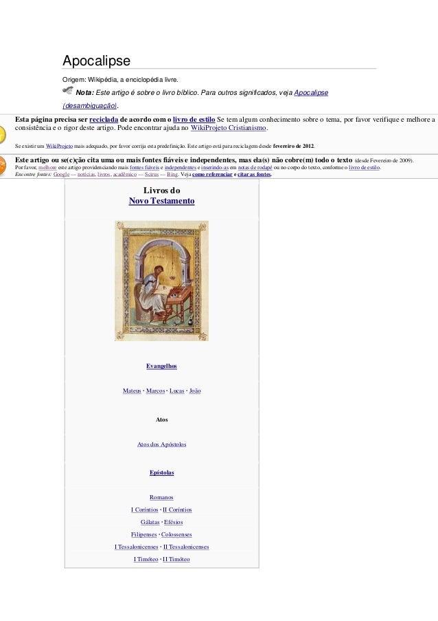 Apocalipse Origem: Wikipédia, a enciclopédia livre.  Nota: Este artigo é sobre o livro bíblico. Para outros significados, ...
