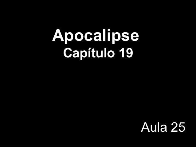 Apocalipse Capítulo 19 Aula 25