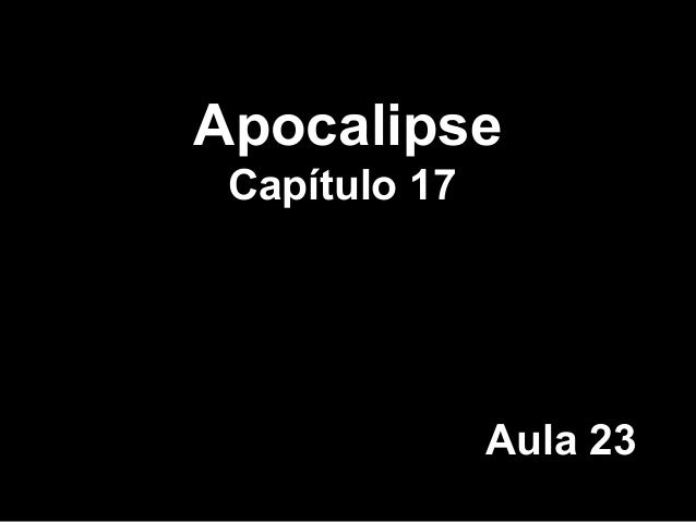 Apocalipse Capítulo 17 Aula 23