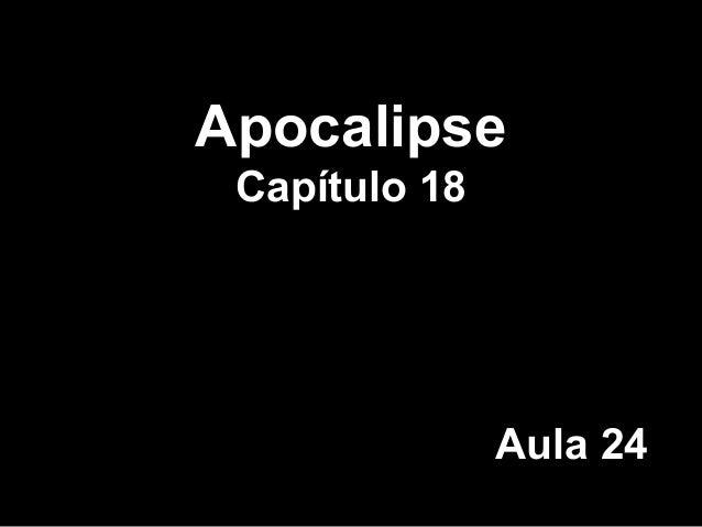 Apocalipse Capítulo 18 Aula 24