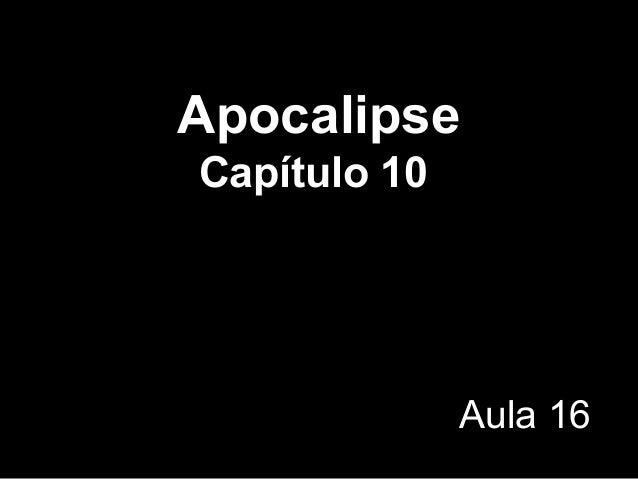 Apocalipse Capítulo 10 Aula 16