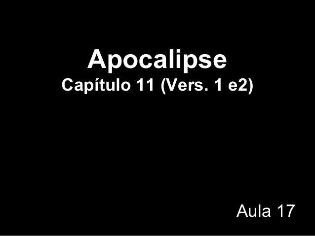 Apocalipse Capítulo 11 (Vers. 1 e2) Aula 17