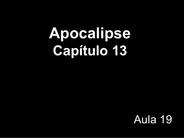 Apocalipse Capítulo 13 Aula 19