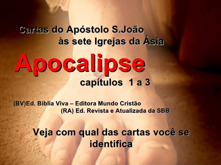 Cartas do Apóstolo S.João  às sete Igrejas da Ásia Apocalipse   capítulos  1 a 3 (BV)Ed. Bíblia Viva – Editora Mundo Crist...