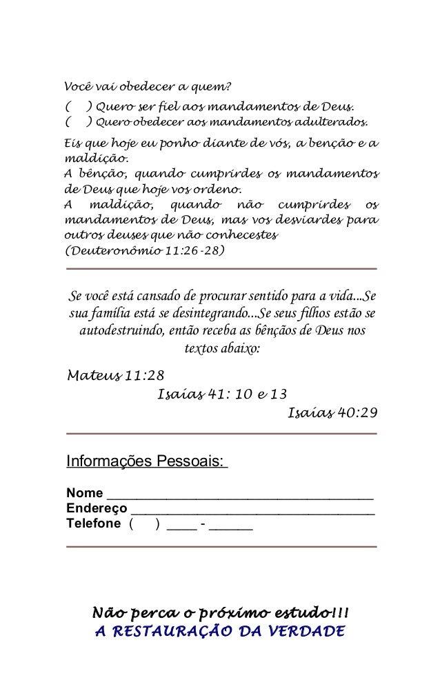 Você vai obedecer a quem? ( ) Quero ser fiel aos mandamentos de Deus. ( ) Quero obedecer aos mandamentos adulterados. Eis ...