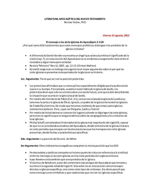 LITERATURA APOCALÍPTICA DEL NUEVO TESTAMENTO  Reimar Vetne, PhD  Viernes 31 agosto, 2012  El mensaje a las siete iglesias ...