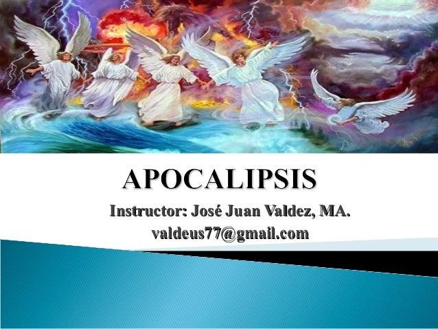 Instructor: José Juan Valdez, MA.Instructor: José Juan Valdez, MA. valdeus77@gmail.comvaldeus77@gmail.com