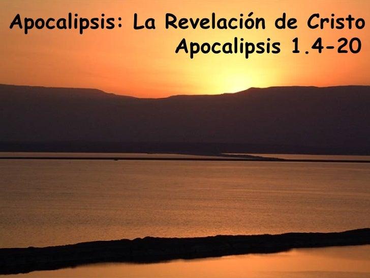 Apocalipsis: La Revelación de Cristo   Apocalipsis 1.4-20