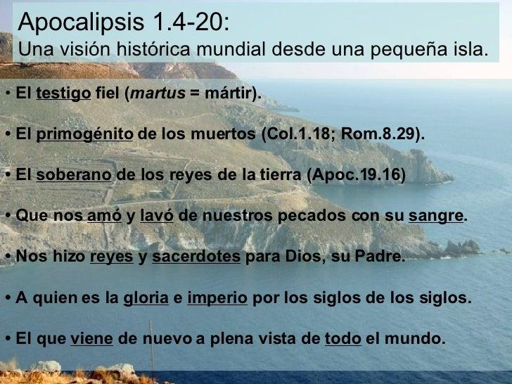 Apocalipsis 1.4-20:  Una visión histórica mundial desde una pequeña isla.  •  El  testigo  fiel ( martus  = mártir).  •  E...