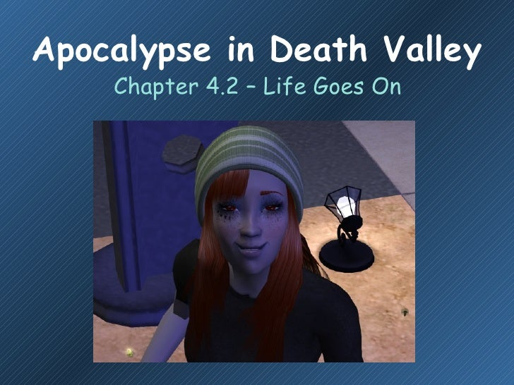 Apocalypse in Death Valley Chapter 4.2 – Life Goes On