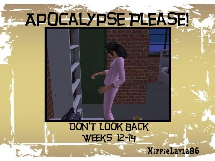 Apocalypse Please! HippieLayla86 Don't Look Back Weeks  12-14