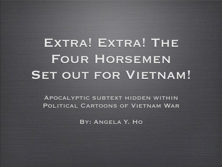 Extra! Extra! The   Four Horsemen Set out for Vietnam!  Apocalyptic subtext hidden within  Political Cartoons of Vietnam W...