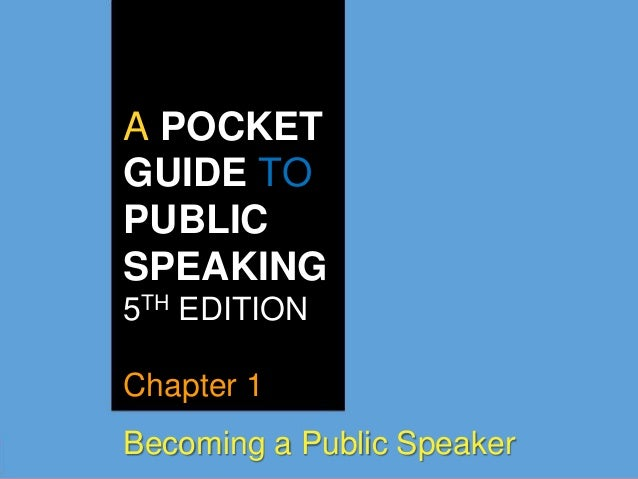 A Pocket Guide To Public Speaking Chapter 1