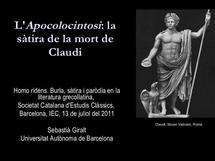 L' Apocolocintosi : la sàtira de la mort de Claudi Homo ridens. Burla, sàtira i paròdia en la literatura grecollatina,  So...