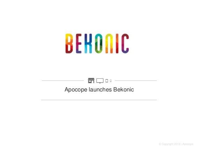 Apocope launches Bekonic  © Copyright 2013 - Apocope