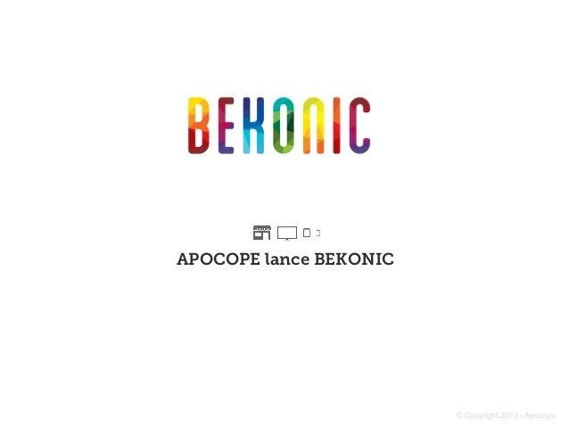 APOCOPE lance BEKONIC  © Copyright 2013 - Apocope