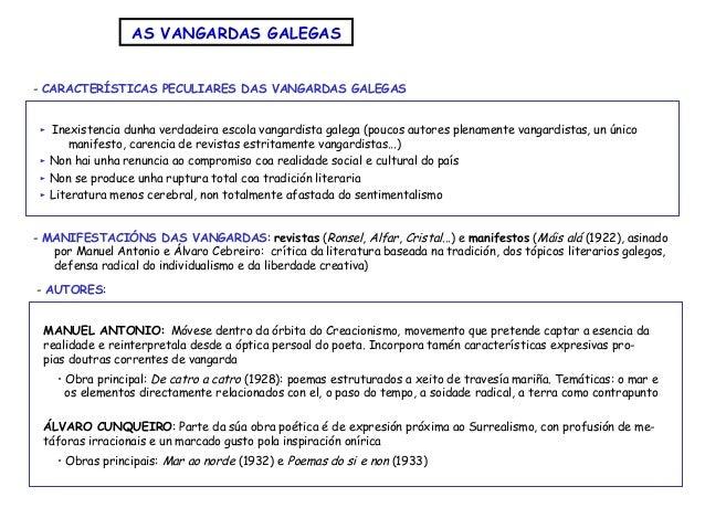 ► Inexistencia dunha verdadeira escola vangardista galega (poucos autores plenamente vangardistas, un único manifesto, car...