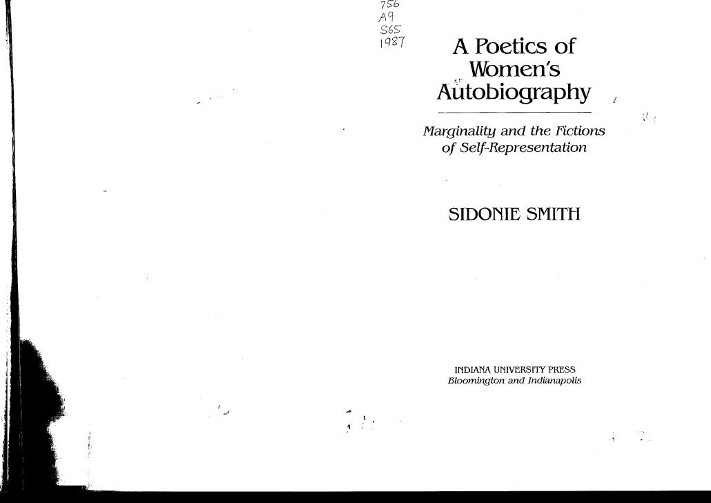 A Poetics of    Womens  AutobiographyMarginality and the Fictions  of    Self-Representation   SIDOrilE SMITH     INDIANA ...