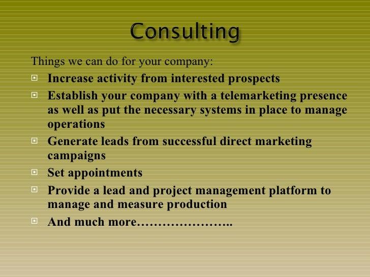 <ul><li>Things we can do for your company: </li></ul><ul><li>Increase activity from interested prospects </li></ul><ul><li...