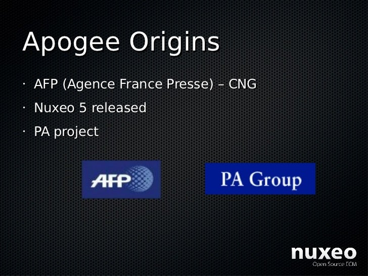 Apogee Origins •   AFP (Agence France Presse) – CNG •   Nuxeo 5 released •   PA project