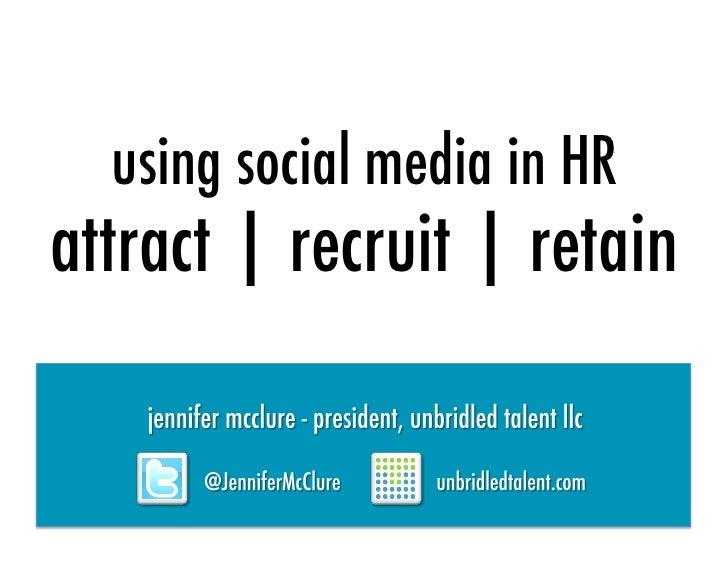Using Social Media In HR & Recruiting - April 2012