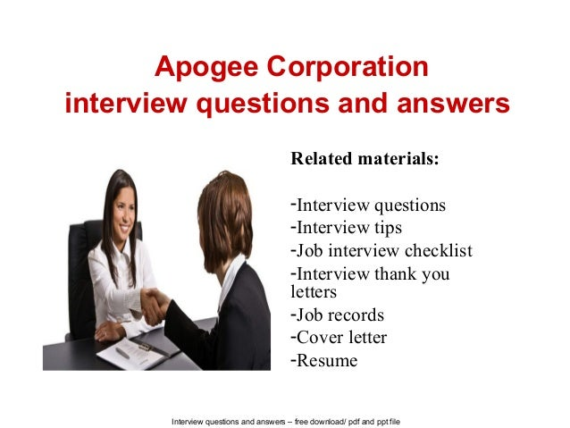 Interview questions and answers – free download/ pdf and ppt file Apogee Corporation interview questions and answers Relat...