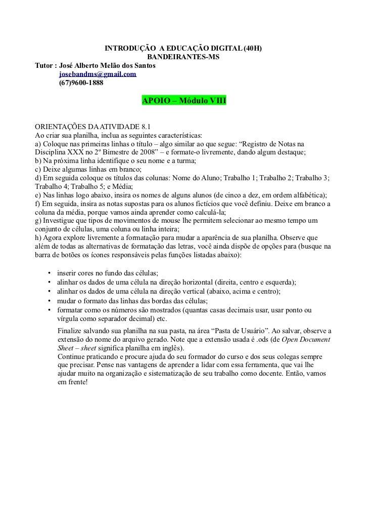 INTRODUÇÃO A EDUCAÇÃO DIGITAL (40H)                                  BANDEIRANTES-MSTutor : José Alberto Melão dos Santos ...