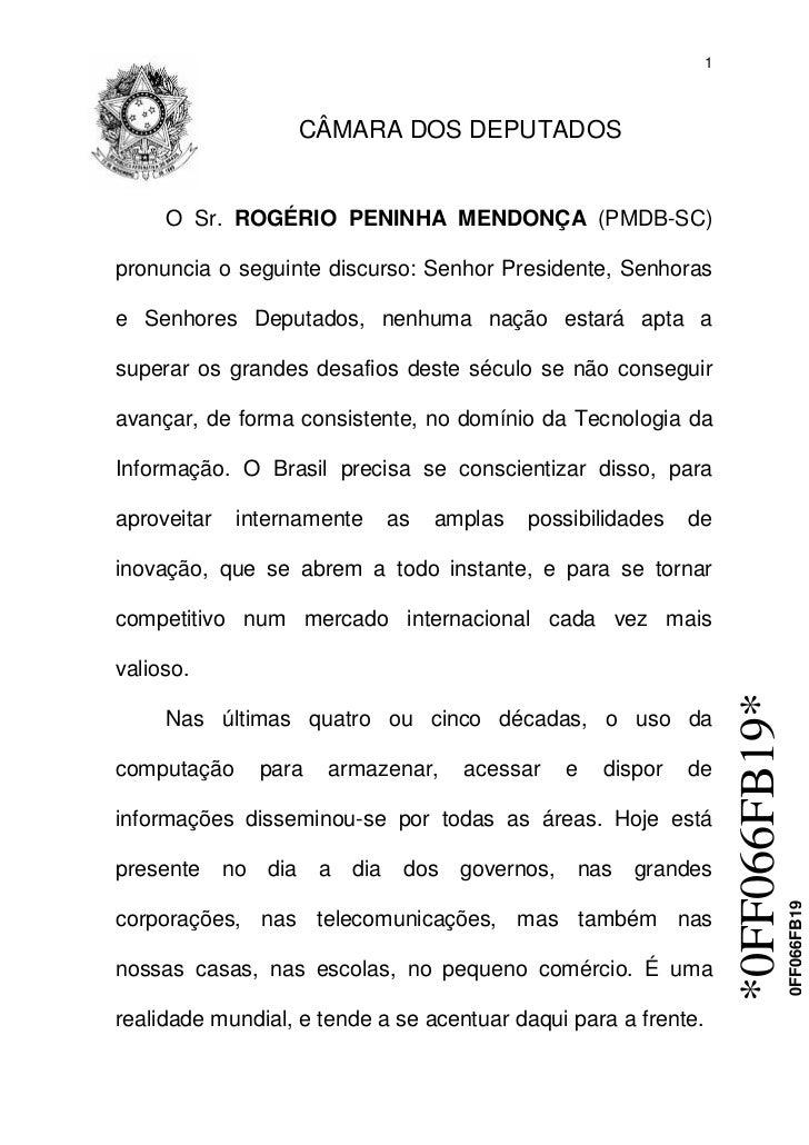 1                  CÂMARA DOS DEPUTADOS     O Sr. ROGÉRIO PENINHA MENDONÇA (PMDB-SC)pronuncia o seguinte discurso: Senhor ...