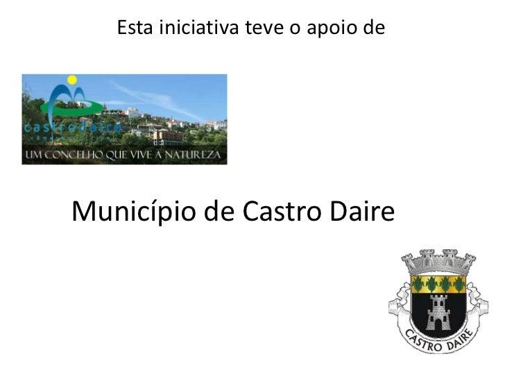 Esta iniciativa teve o apoio de<br />Município de Castro Daire<br />
