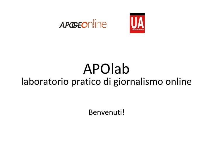 APOlab laboratorio pratico di giornalismo online Benvenuti!