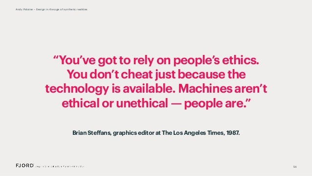 """""""You've got to rely on people's ethics. You don't cheat just because the technology is available. Machines aren't ethical ..."""