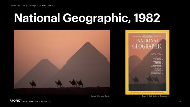 Cover ©1982 National Geographic 8 Andy Polaine – Design in the age of synthetic realities Image ©Gordan Gahan National Geo...