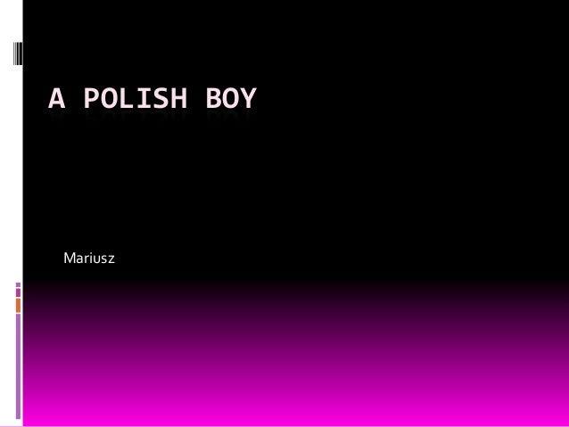A POLISH BOYMariusz