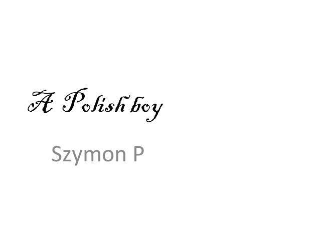 A Polish boy  Szymon P
