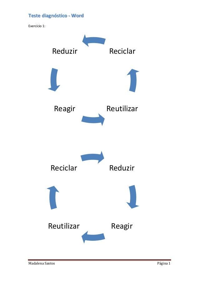 Teste diagnóstico - Word Exercício 1:  Reduzir  Reciclar  Reagir  Reutilizar  Reciclar  Reduzir  Reutilizar  Reagir  Madal...