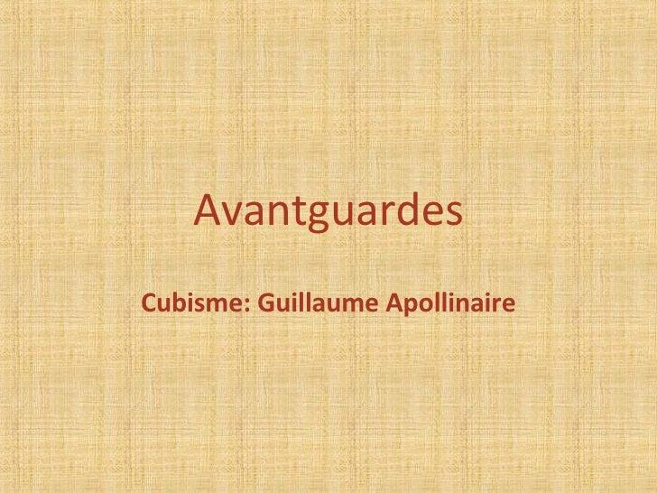 Avantguardes Cubisme: Guillaume Apollinaire