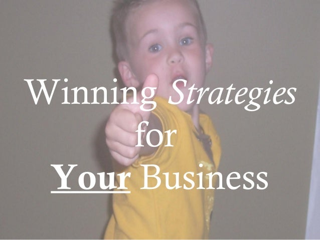 Winning Strategies for Your Business