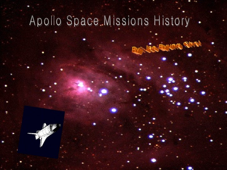 Apollo Space Missions History By: Jae Byung Choi