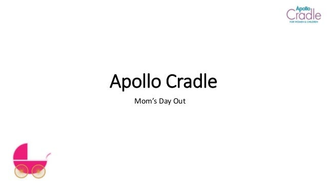 Apollo Cradle Mom's Day Out