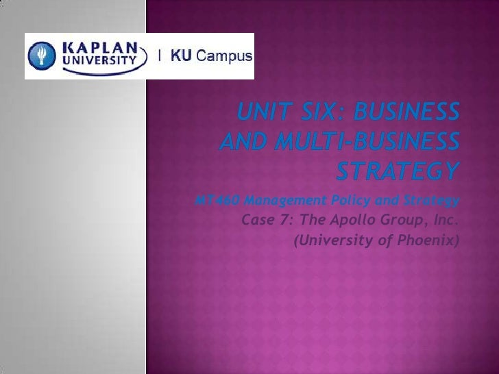 management policy and strategy mt460 Unit five: business and multi-business strategy mt460 management policy and strategy case 3: the apollo group, inc [university of phoenix] learner.